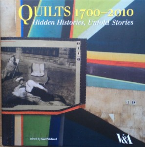 Quilts 1700-2010 Hidden Histories, Untold Stories