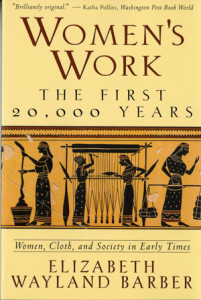 Womens Work The First 20 000 Years - Elizabeth Wayland Barber