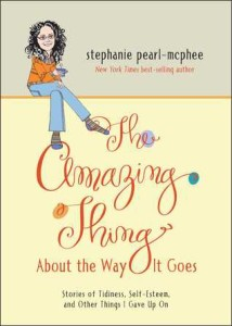 The Amazing Thing About the Way it Goes - Stephanie Pearl-McPhee